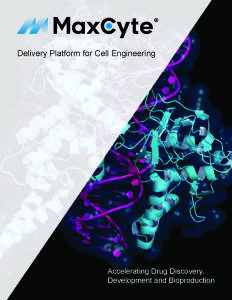 MaxCyte® Delivery Platform for Cell Engineering
